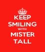 KEEP SMILING WITH MISTER TALL - Personalised Poster A4 size