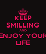 KEEP SMILLING AND ENJOY YOUR LIFE - Personalised Poster A4 size