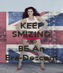 KEEP SMIZING AND BE An Era-Descent - Personalised Poster A4 size