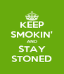 KEEP SMOKIN' AND STAY STONED - Personalised Poster A4 size