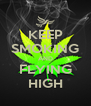 KEEP SMOKING AND FLYING HIGH - Personalised Poster A4 size