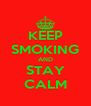 KEEP SMOKING AND STAY CALM - Personalised Poster A4 size