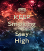 KEEP Smoking AND Stay High - Personalised Poster A4 size