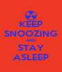 KEEP SNOOZING AND STAY ASLEEP - Personalised Poster A4 size