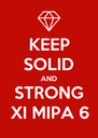 KEEP SOLID AND STRONG XI MIPA 6 - Personalised Poster A4 size