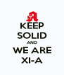 KEEP SOLID AND WE ARE XI-A - Personalised Poster A4 size