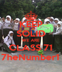 KEEP SOLID WE ARE CLASS 71 7heNumber1 - Personalised Poster A4 size