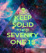 KEEP SOLID WE ARE SEVENTY ONE 15 - Personalised Poster A4 size
