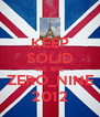 KEEP SOLID WE ARE ZERO_NINE 2012 - Personalised Poster A4 size