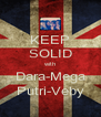 KEEP SOLID with Dara-Mega Putri-Veby - Personalised Poster A4 size