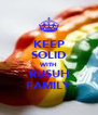 KEEP SOLID WITH RUSUH FAMILY - Personalised Poster A4 size