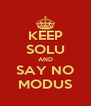 KEEP SOLU AND SAY NO MODUS - Personalised Poster A4 size