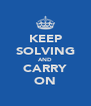 KEEP SOLVING AND CARRY ON - Personalised Poster A4 size