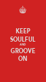 KEEP SOULFUL AND GROOVE ON - Personalised Poster A4 size