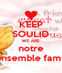 KEEP SOULID WE ARE notre ensemble fams - Personalised Poster A4 size