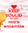 KEEP SOULID WE ARE notre ensemble - Personalised Poster A4 size