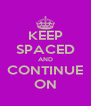 KEEP SPACED AND CONTINUE ON - Personalised Poster A4 size