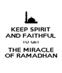 KEEP SPIRIT AND FAITHFUL TO GET THE MIRACLE OF RAMADHAN - Personalised Poster A4 size