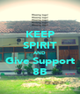 KEEP SPIRIT AND Give Support 8B - Personalised Poster A4 size