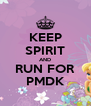 KEEP SPIRIT AND RUN FOR PMDK - Personalised Poster A4 size