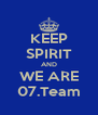 KEEP SPIRIT AND WE ARE 07.Team - Personalised Poster A4 size