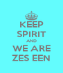KEEP SPIRIT AND WE ARE ZES EEN - Personalised Poster A4 size