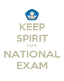 KEEP SPIRIT FOR NATIONAL EXAM - Personalised Poster A4 size
