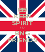 KEEP SPIRIT TO BNG FRIENDS - Personalised Poster A4 size