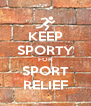 KEEP SPORTY FOR SPORT RELIEF - Personalised Poster A4 size