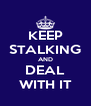 KEEP STALKING AND DEAL WITH IT - Personalised Poster A4 size