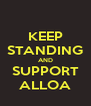 KEEP STANDING AND SUPPORT ALLOA - Personalised Poster A4 size