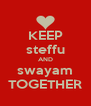 KEEP steffu AND swayam TOGETHER - Personalised Poster A4 size