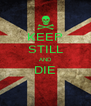 KEEP STILL AND DIE  - Personalised Poster A4 size