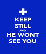 KEEP STILL AND HE WONT SEE YOU - Personalised Poster A4 size