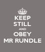 KEEP STILL AND OBEY MR RUNDLE - Personalised Poster A4 size