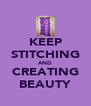 KEEP STITCHING AND CREATING BEAUTY - Personalised Poster A4 size