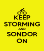 KEEP STORMING AND SONDOR ON - Personalised Poster A4 size