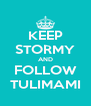 KEEP STORMY AND FOLLOW TULIMAMI - Personalised Poster A4 size