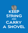 KEEP STRING AND CARRY A SHOVEL - Personalised Poster A4 size