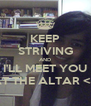 KEEP STRIVING AND I'LL MEET YOU AT THE ALTAR <3 - Personalised Poster A4 size