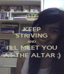 KEEP STRIVING AND I'LL MEET YOU AT THE ALTAR ;) - Personalised Poster A4 size