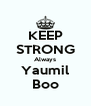 KEEP STRONG Always Yaumil Boo - Personalised Poster A4 size