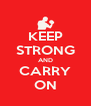 KEEP STRONG AND CARRY ON - Personalised Poster A4 size