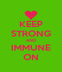 KEEP STRONG AND IMMUNE ON - Personalised Poster A4 size