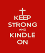 KEEP STRONG AND KINDLE ON - Personalised Poster A4 size