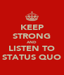 KEEP STRONG AND LISTEN TO STATUS QUO - Personalised Poster A4 size