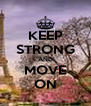 KEEP STRONG AND MOVE ON - Personalised Poster A4 size