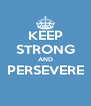 KEEP STRONG AND PERSEVERE  - Personalised Poster A4 size