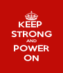 KEEP  STRONG AND POWER ON - Personalised Poster A4 size