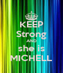 KEEP Strong AND she is MICHELL - Personalised Poster A4 size